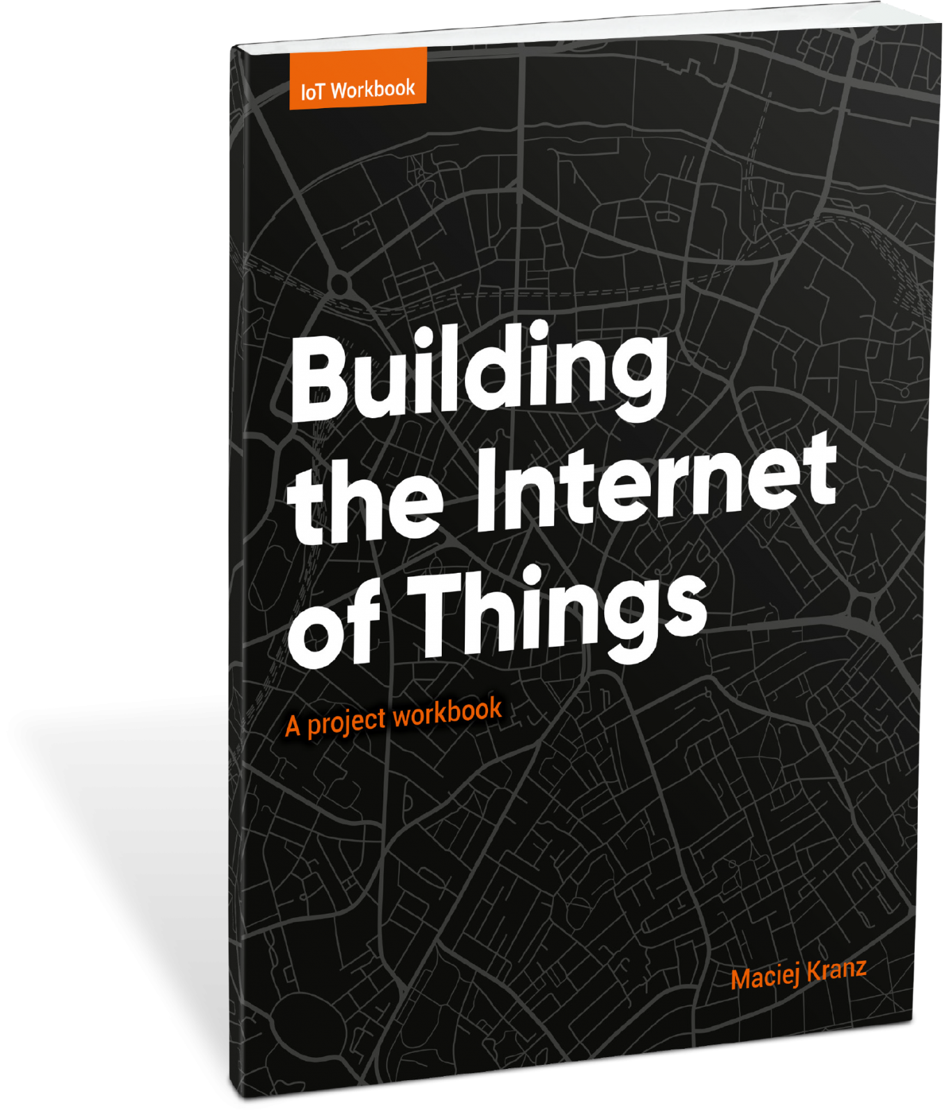 Building the Internet of Things – A project workbook